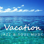 Vacation Jazz & Soul Music de Various Artists
