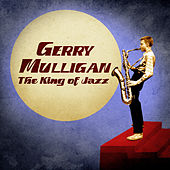 The King of Jazz (Remastered) by Gerry Mulligan