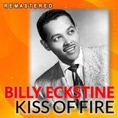 Kiss of Fire (Remastered) de Billy Eckstine