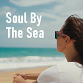 Soul By The Sea by Various Artists