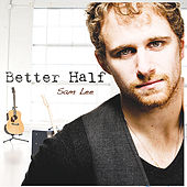 Better Half by Sam Lee