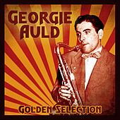 Golden Selection (Remastered) by Georgie Auld