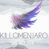 KILLOMENJARO PT. 1 by Sad Boy Tith