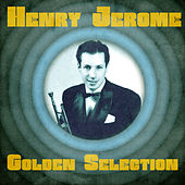 Golden Selection (Remastered) by Henry Jerome