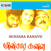 Minsara Kanavu (Original Motion Picture Soundtrack) by A.R. Rahman