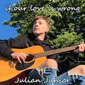if our love is wrong von Julian Junior