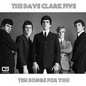 Ten songs for you by The Dave Clark Five
