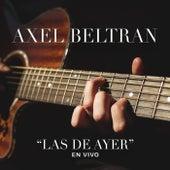 Las De Ayer (En Vivo) de Axel Beltran