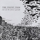 Out of the Fierce Parade by The Velvet Teen