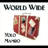 World Wide by Yolo Mambo