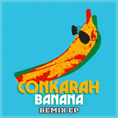 Banana (feat. Shaggy) (Remix EP) by Conkarah