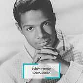 Bobby Freeman - Gold Selection by Bobby Freeman