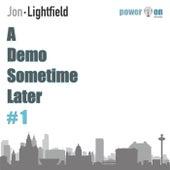 A Demo Sometime Later #1 by Jon Lightfield