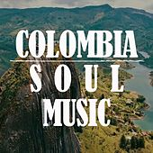Colombia Soul Music by Various Artists