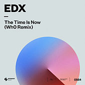 The Time Is Now (Wh0 Remix) by EDX