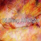56 Sleep All Night by S.P.A