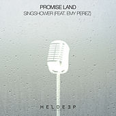 Singshower (feat. Emy Perez) by Promise Land