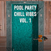 Pool Party Chill Vibes Vol. 1 von Various Artists