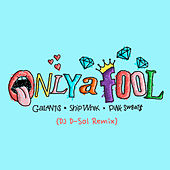 Only A Fool (with Pink Sweat$) [DJ D-Sol Remix] von Galantis
