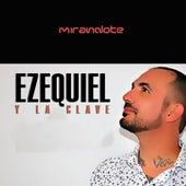 Mirándote de Ezequiel y La Clave