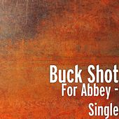 For Abbey - Single by Buckshot