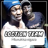 Hluvukisa xigaza by Loction Team