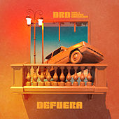 DEFUERA by Dr D