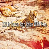 32 Lie Down And Relax With Rain by Rain Sounds and White Noise