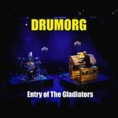 Entry of the Gladiators von Drumorg