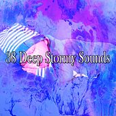 38 Deep Stormy Sounds by Rain Sounds and White Noise