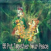 55 Put Together Your Peace von Music For Meditation