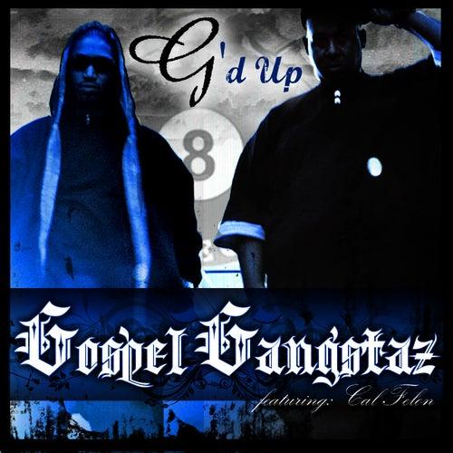 G'd Up (Single) by Gospel Gangstaz