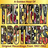 A Golden Hour Of The Everly Brothers van The Everly Brothers