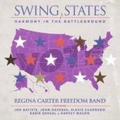 Swing States: Harmony in the Battleground von Regina Carter Freedom Band