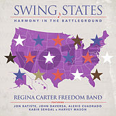 Swing States: Harmony in the Battleground de Regina Carter Freedom Band