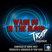 Wash Us In The Blood (Trap Remix) by Trap Geek