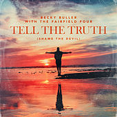 Tell The Truth (Shame The Devil) by Becky Buller