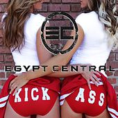Kick Ass by Egypt Central