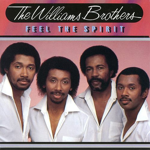 Feel The Spirit by The Williams Brothers