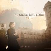 El Siglo del Loro by Pala