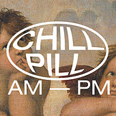 Chill Pill II by Various Artists