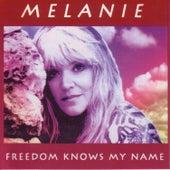 Freedom Knows My Name by Melanie