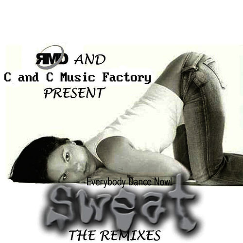 C&C Music Factory vs. RMD Dance: Everybody Dance Now! (Sweat- The Remixes) by C + C Music Factory