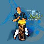 Percussion Maddness Revisited de Luisito Quintero