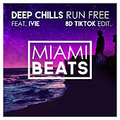 Run Free (8D TikTok Edit) de Deep Chills