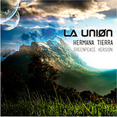 Hermana Tierra (Greenpeace Version) by La Union