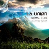 Hermana Tierra (Greenpeace Version) de La Union
