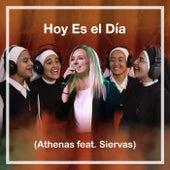 Hoy Es el Día (feat. Siervas) de Athenas