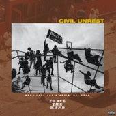 Civil Unrest de Force The Hand