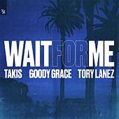 Wait for Me by Takis